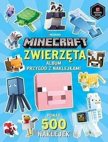 Minecraft. Zwierzęta. Album przygód.. w.2020 ZAKŁADKA DO KSIĄŻEK GRATIS DO KAŻDEGO ZAMÓWIENIA