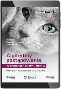Algorytmy postępowania w chorobach skóry u kotów. Przewodnik diagnostyczno-terapeutyczny (e-book) [epub]