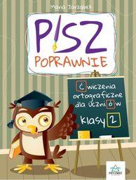 Pisz poprawnie Klasa 2 Ćwiczenia ortograficzne dla uczniów ZAKŁADKA DO KSIĄŻEK GRATIS DO KAŻDEGO ZAMÓWIENIA