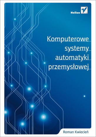 Komputerowe systemy automatyki przemysłowej - Ebook.