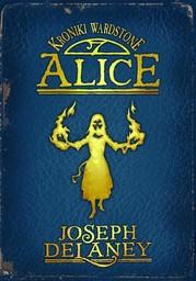 Kroniki Wardstone 12. Alice - Ebook.