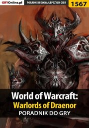 World of Warcraft: Warlords of Draenor - poradnik do gry - Ebook.