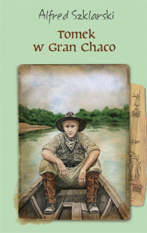 Tomek w Gran Chaco ZAKŁADKA DO KSIĄŻEK GRATIS DO KAŻDEGO ZAMÓWIENIA