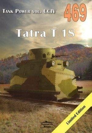 Tatra T 18 Tank Power vol. CCIV 469 - Janusz Ledwoch