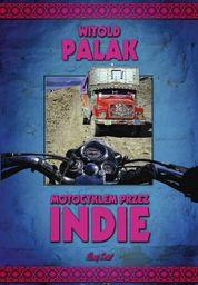 Motocyklem przez Indie ZAKŁADKA DO KSIĄŻEK GRATIS DO KAŻDEGO ZAMÓWIENIA