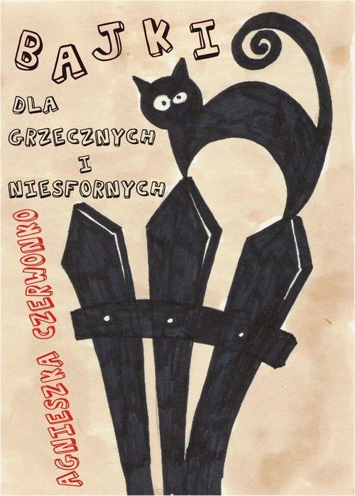 Bajki dla grzecznych i niesfornych - Agnieszka Czerwonko - ebook