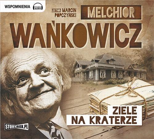 Ziele na kraterze - Melchior Wańkowicz - audiobook