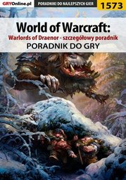 World of Warcraft: Warlords of Draenor - szczegółowy poradnik - Ebook.