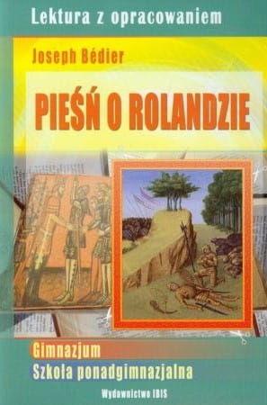 Pieśń o Rolandzie Lektura z opracowaniem Joseph Bédier