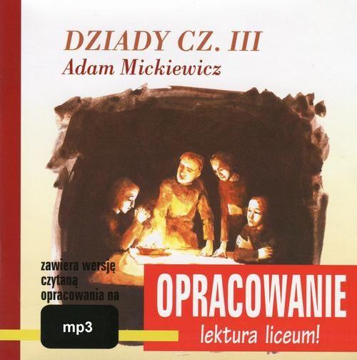 """Adam Mickiewicz """"Dziady cz. III"""" - opracowanie - Andrzej I. Kordela - audiobook"""