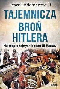 Tajemnicza broń Hitlera - Leszek Adamczewski