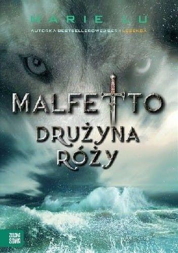 DRUŻYNA RÓŻY MALFETTO 2 Marie Lu
