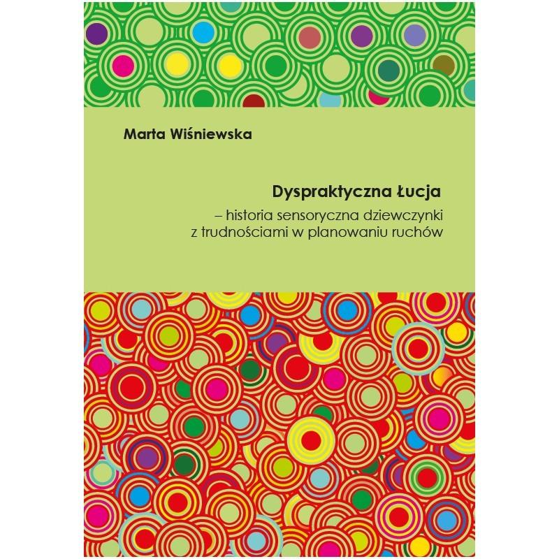 Dyspraktyczna Łucja - Historia sensoryczna dziewczynki z trudnościami w planowaniu ruchów