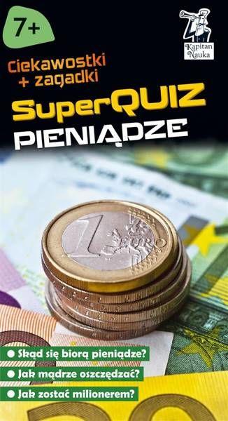 Kapitan Nauka. SuperQuiz - Pieniądze - praca zbiorowa