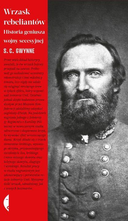 Wrzask rebeliantów Historia geniusza wojny secesyjnej