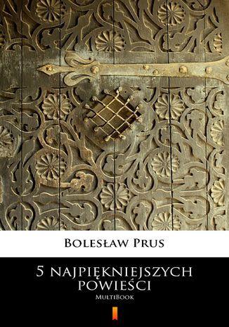 5 najpiękniejszych powieści. MultiBook - Ebook.