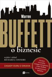 Warren Buffett o biznesie. Zasady guru z Omaha ZAKŁADKA DO KSIĄŻEK GRATIS DO KAŻDEGO ZAMÓWIENIA