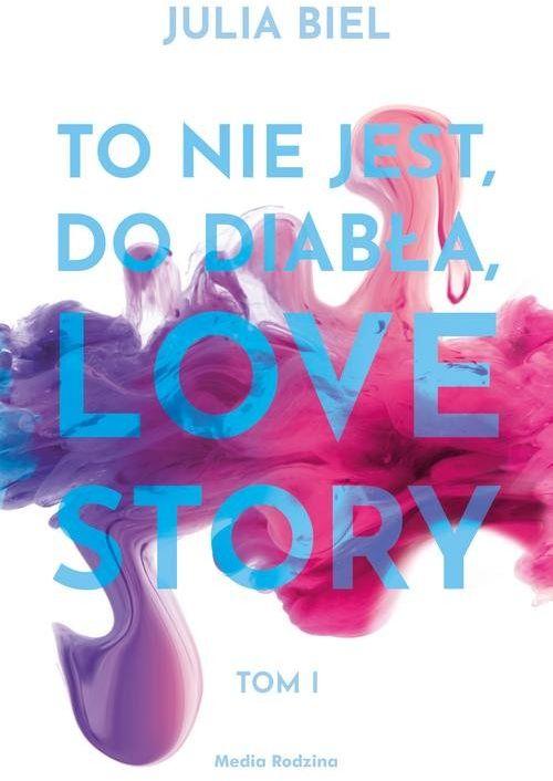 To nie jest do diabła love story! ZAKŁADKA DO KSIĄŻEK GRATIS DO KAŻDEGO ZAMÓWIENIA