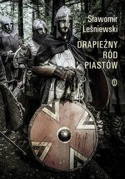Drapieżny ród Piastów - Ebook.