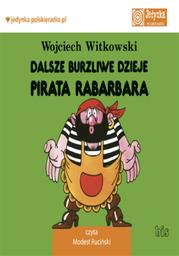 Dalsze burzliwe dzieje pirata Rabarbara - Audiobook.