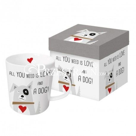 DUŻY KUBEK PORCELANOWY w PUDEŁKU - All You Need is Love and a Dog - PIES