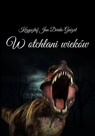 W otchłani wieków - Ebook.