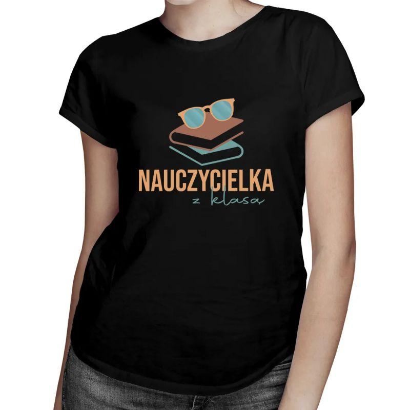 Nauczycielka z klasą - damska koszulka z nadrukiem