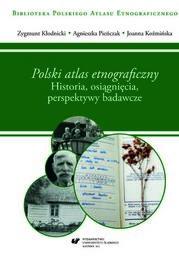 """""""Polski atlas etnograficzny"""". Historia, osiągnięcia, perspektywy badawcze - Ebook."""