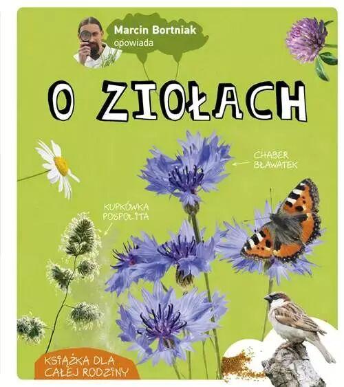 Marcin Bortniak opowiada o ziołach - Marcin Bortniak