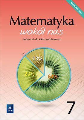 Matematyka wokół nas. Szkoła podstawowa klasa 7. Podręcznik