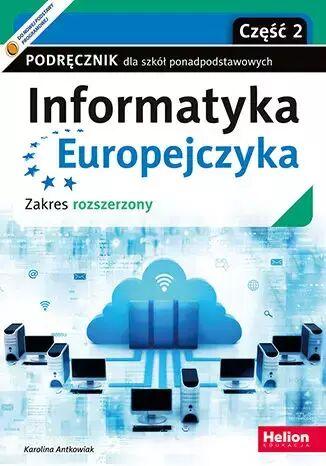 Informatyka Europejczyka Podręcznik dla szkół ponadpodstawowych Zakres rozszerzony Część 2 - Karolina Antkowiak