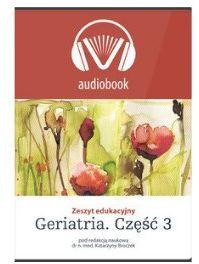 Audiobook. Zeszyt edukacyjny Geriatria cz.3