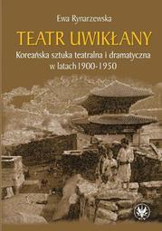 Teatr uwikłany. Koreańska sztuka teatralna i dramatyczna w latach 1900-1950 - Ebook.