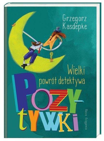 Wielki powrót detektywa Pozytywki - Grzegorz Kasdepke
