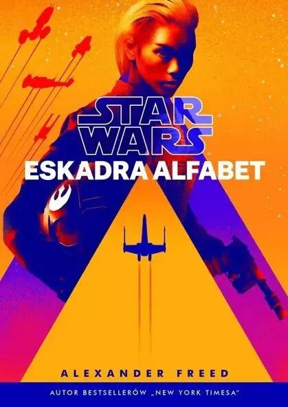 Star Wars. Eskadra Alfabet - Alexander Freed