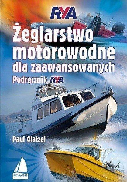 Żeglarstwo motorowodne dla zaawansowanych. Podręcznik - Paul Glatzel