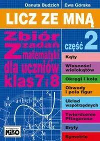 Licz ze mną Zbiór zadań z matematyki dla uczniów klas 7 i 8 Część 2 - Danuta Budzich, Ewa Górska