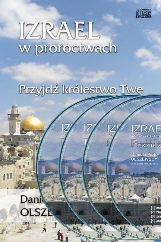 Izrael w proroctwach Przyjdź królestwo Twe - Piotr i Daniel Olszewski - 4xCD