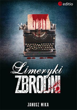 Limeryki zbrodni - Ebook.