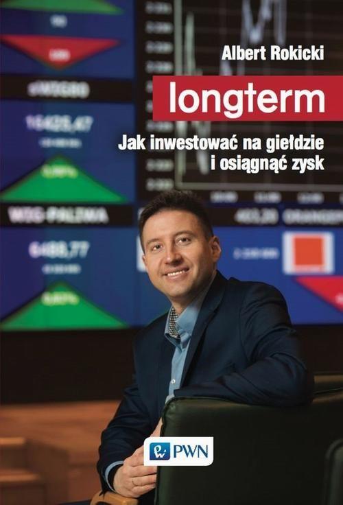 Longterm. Jak inwestować na giełdzie i osiągnąć zysk - Albert Rokicki - ebook