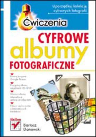 Cyfrowe albumy fotograficzne. Ćwiczenia - dostawa GRATIS!.