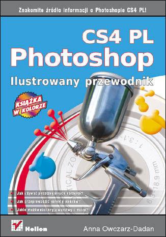 Photoshop CS4 PL. Ilustrowany przewodnik - dostawa GRATIS!.