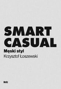 Smart casual Męski styl Krzysztof Łoszewski