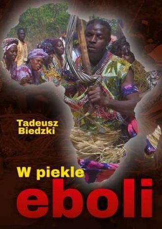 W piekle eboli - Tadeusz Biedzki