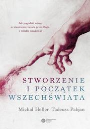 Stworzenie i początek Wszechświata. Teologia - Filozofia - Kosmologia - Ebook.