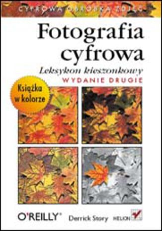 Fotografia cyfrowa. Leksykon kieszonkowy. Wydanie II - dostawa GRATIS!.
