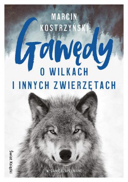 Gawędy o wilkach i innych zwierzętach ZAKŁADKA DO KSIĄŻEK GRATIS DO KAŻDEGO ZAMÓWIENIA