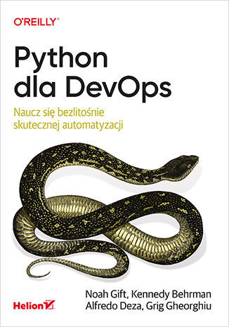 Python dla DevOps. Naucz się bezlitośnie skutecznej automatyzacji - dostawa GRATIS!.