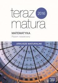 Teraz matura 2016 Matematyka zakres rozszerzony Arkusze maturalne