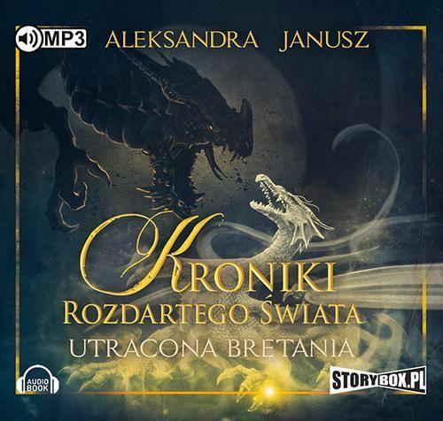 Kroniki rozdartego świata Utracona Bretania - Aleksandra Janusz - audiobook